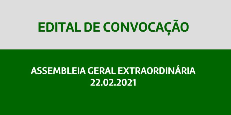 Edital de Convocação – Assembleia Geral Extraordinária 22.02.2021