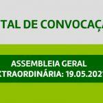 Edital de Convocação – Assembleia Geral Extraordinária 19.05.2021