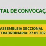 Edital de Convocação – Assembleia Seccional Extraordinária 27.05.2021